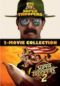 Super Troopers 2-Movie Collection