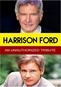 Harrison Ford: An Unauthorized Tribute