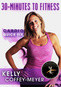 30 Minutes to Fitness: Cardio Quick Fix with Kelly Coffee-Meyer
